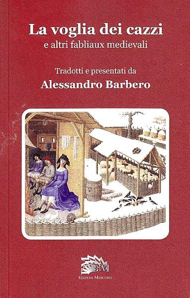 La voglia dei cazzi e altri fabliaux medievali, a c. di Alessandro ...